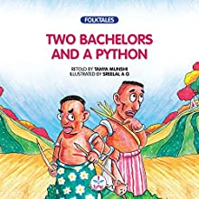 Two Bachelors and a Python: Folktales (       UNABRIDGED) by Tanya Munshi Narrated by Ranjan Kamath