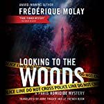 Looking to the Woods: Paris Homicide, Book 4 | Frédérique Molay,Anne Trager - translation