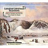 Canadian Christmas Traditionsby DeeAnn Mandryk