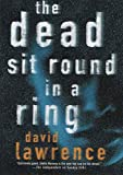 The Dead Sit Round in a Ring (Detective Stella Mooney Novels)