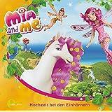 """Mia and me """"Hochzeit bei den Einhörnern"""", Das Original-Hörspiel zum Buch, Folge 2"""