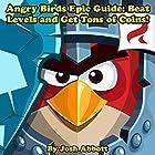 Angry Birds Epic Guide: Beat Levels and Get Tons of Coins! Hörbuch von Josh Abbott Gesprochen von: tim titus