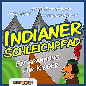 Indianer-Schleichpfad Hörbuch