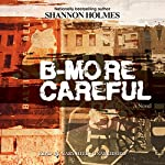 B-More Careful: A Novel | Shannon Holmes