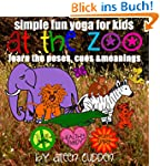 Simple Fun Yoga for Kids: At the Zoo:...