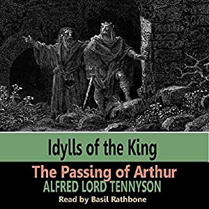 Idylls of the Kings - The Passing of Arthur Audiobook