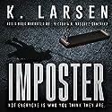 Imposter: A Blockbuster Suspense Thriller Audiobook by K. Larsen Narrated by Victoria A. Vasquez-Gonzalez