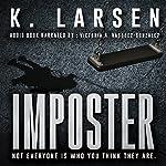 Imposter: A Blockbuster Suspense Thriller   K. Larsen
