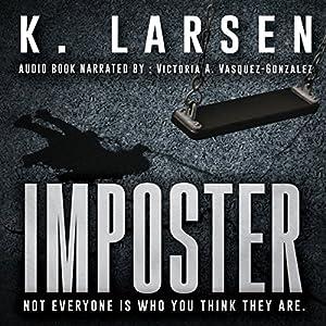 Imposter: A Blockbuster Suspense Thriller Hörbuch von K. Larsen Gesprochen von: Victoria A. Vasquez-Gonzalez