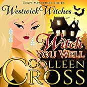 Witch You Well: The Westwick Witches | [Colleen Cross]