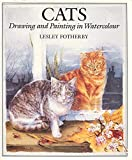 img - for Cats: Drawing and Painting in Watercolour by Fotherby, Lesley (1993) Hardcover book / textbook / text book