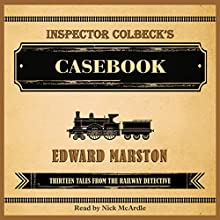 Inspector Colbeck's Casebook Audiobook by Edward Marston Narrated by Nick McArdie
