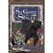 The Adventures of Sir Givret the Short: The Knights' Tales Book 2 | [Gerald Morris]