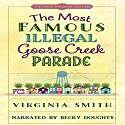 The Most Famous Illegal Goose Creek Parade: Tales from the Goose Creek B&B Audiobook by Virginia Smith Narrated by Becky Doughty