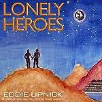 Lonely Heroes | Eddie Upnick