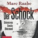 Der Schock Hörbuch von Marc Raabe Gesprochen von: Sascha Rotermund
