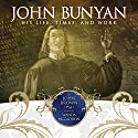 John Bunyan: His Life, Times and Work (       UNABRIDGED) by John Brown Narrated by Wanda McCaddon