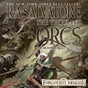 The Thousand Orcs: Legend of Drizzt: Hunter's Blade Trilogy, Book 1 | [R. A. Salvatore]