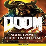 Doom 4 XBOX Game Guide Unofficial | The Yuw