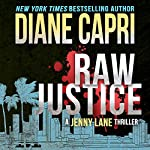 Raw Justice: Justice Series, Book 5   Diane Capri