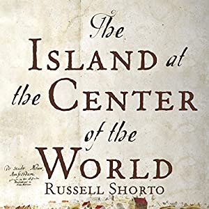 The Island at the Center of the World Audiobook
