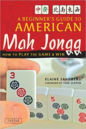 A Beginner's Guide to American Mah Jongg: How to Play the Game & Win written by Elaine Sandberg