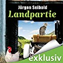 Landpartie (Allgäu-Krimi 3) Audiobook by Jürgen Seibold Narrated by Hans Jürgen Stockerl