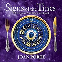 Signs of the Tines: The Ultimate Astrological Cookbook