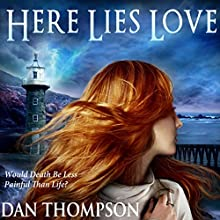Here Lies Love (       UNABRIDGED) by Dan Thompson Narrated by Corina Marcos