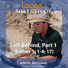 Left Behind, Part 1 (Esther 1: 1-4: 17) Lecture by Bill Creasy Narrated by Bill Creasy