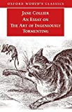 An Essay on the Art of Ingeniously Tormenting (0192805525) by Collier, Jane