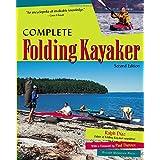 Complete Folding Kayaker, Second Edition ~ Ralph Diaz