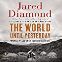 The World until Yesterday: What Can We Learn from Traditional Societies? Hörbuch von Jared Diamond Gesprochen von: Jay Snyder