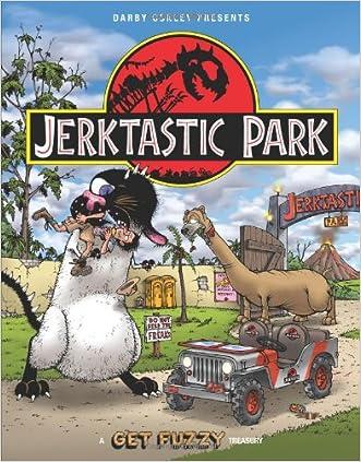 Jerktastic Park: A Get Fuzzy Treasury written by Darby Conley