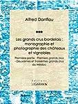 Les grands crus bordelais : monograph...