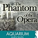 The Phantom of the Opera (       UNABRIDGED) by Gaston Leroux Narrated by Keith Wickham