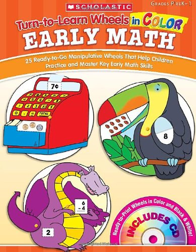 Turn-To-Learn Wheels In Color: Early Math: 25 Ready-To-Go Manipulative Wheels That Help Children Practice And Master Key Early Math Skills front-1052518