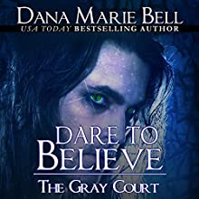 Dare to Believe (       UNABRIDGED) by Dana Marie Bell Narrated by Gia St. Claire