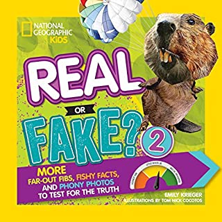 Book Cover: Real or Fake? 2: More Far-Out Fibs, Fishy Facts, and Phony Photos to Test for the Truth