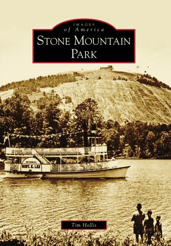 Stone Mountain Park (Images of America) (Images of America (Arcadia Publishing))