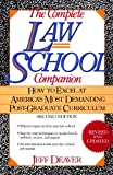 The Complete Law School Companion: How to Excel at Americas Most Demanding Post-Graduate Curriculum