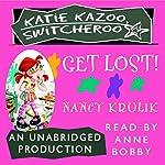 Katie Kazoo, Switcheroo #6: Get Lost! | Nancy Krulik
