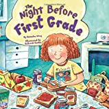 The Night Before First Grade (0448437473) by Natasha Wing
