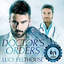 Doctor's Orders Audiobook by Lucy Felthouse Narrated by Peter Revel-Walsh