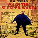 When the Sleeper Wakes (       UNABRIDGED) by H. G. Wells Narrated by Frederick Davidson