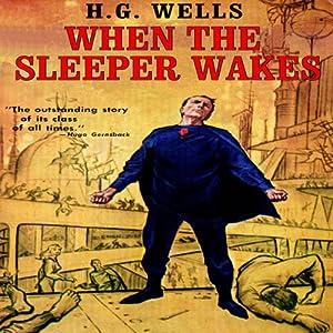 When the Sleeper Wakes | [H.G. Wells]