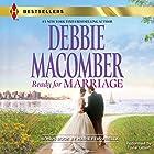 Ready for Marriage: w/ Bonus Book: Finding Happily-Ever-After (       ungekürzt) von Debbie Macomber, Marie Ferrarella Gesprochen von: Tavia Gilbert