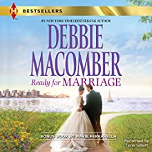 Ready for Marriage: w/ Bonus Book: Finding Happily-Ever-After (       UNABRIDGED) by Debbie Macomber, Marie Ferrarella Narrated by Tavia Gilbert