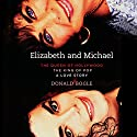 Elizabeth and Michael: The Queen of Hollywood and the King of Pop - A Love Story Audiobook by Donald Bogle Narrated by Michael Early