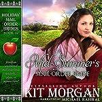A Mid-Summer's Mail-Order Bride: Holiday Mail Order Brides, Book 12 | Kit Morgan